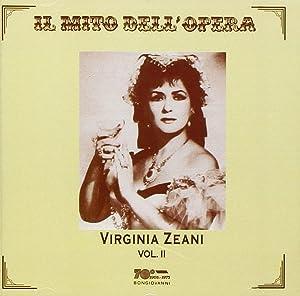 Il Mito dell'Opera: Virginia Zeani, Vol. 2