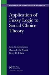 Application of Fuzzy Logic to Social Choice Theory (Chapman & Hall/CRC Monographs and Research Notes in Mathematics) Kindle Edition