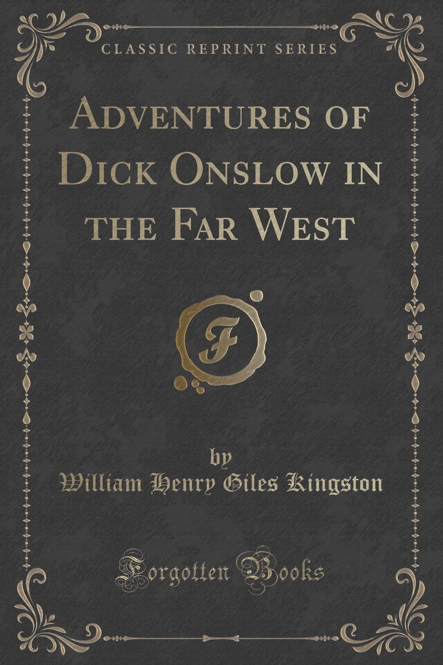 Download Adventures of Dick Onslow in the Far West (Classic Reprint) pdf