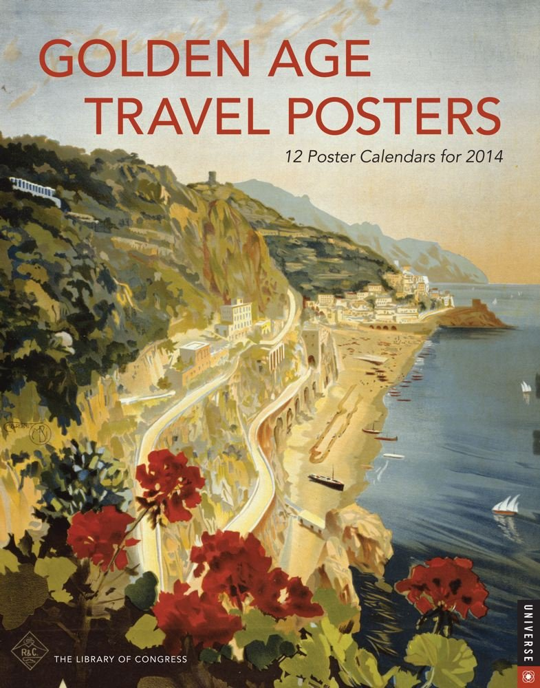 Golden Age Travel Posters 2014 Boxed Posters Calendar: 12 Poster Calendars for 2014 ebook