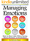 Managing Emotions: How to Stay Calm When Facing Stress, Pressure, or Frustration ~ ( Emotional Management | Emotional…
