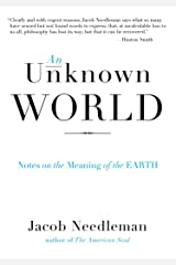 An Unknown World: Notes on the Meaning of the Earth Paperback