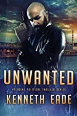 Political Thriller: Unwanted, an American Assassin Story: an assassination, vigilante justice and terrorism thriller (Paladine Political Thriller Series Book 4) Kindle Edition