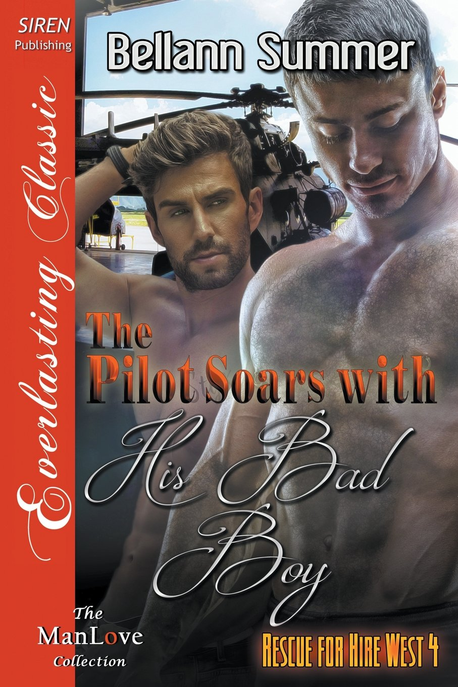 Download The Pilot Soars with His Bad Boy [Rescue for Hire West 4] (Siren Publishing Everlasting Classic ManLove) pdf