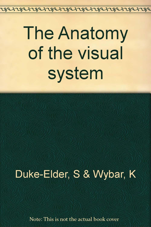 The Anatomy Of The Visual System Amazon S Wybar K Duke Elder