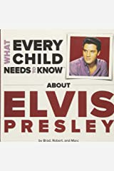 What Every Child Needs To Know About Elvis Presley Board book