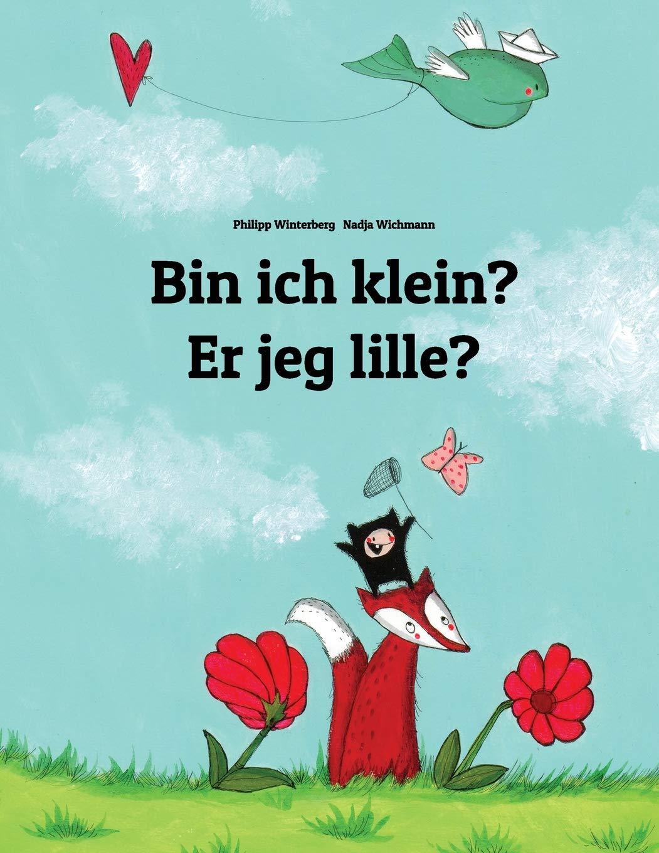Bin ich klein? Er jeg lille?: Kinderbuch Deutsch-Dänisch (zweisprachig/bilingual)