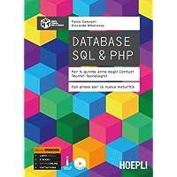 Database SQL & PHP. Con prove per la nuova maturità. Ediz. Openschool. Per la 5ª classe degli Ist. tecnici tecnologici. Con ebook. Con espansione online. Con CD-ROM