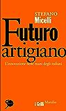 Futuro artigiano: L'innovazione nelle mani degli italiani (I grilli)