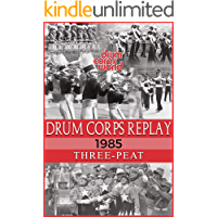 Drum Corps Replay - 1985: Three-peat! book cover