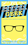 The Party Boy's Guide to Dating a Geek (Clumsy Cupids Book 1)