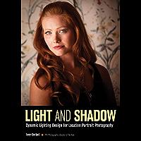 Light & Shadow: Dynamic Lighting Design for Location Portrait Photography