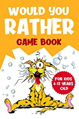 Would You Rather Game Book: For Kids 6-12 Years Old Paperback