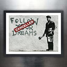 Steves Poster Store Banksy Graffiti Art Posters - Handmade Giclée Gallery Print Unframed (18x24) (Banksy Follow Your Dreams Cancelled)
