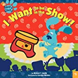 I Want To Be in the Show! (Blue's Clues)
