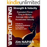 Weightlifting: Strength and Velocity (English Edition)