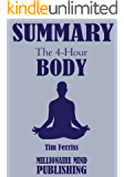 "Summary of ""The 4 Hour Body: An Uncommon Guide to Rapid Fat Loss, Incredible Sex and Becoming Superhuman"" by Tim Ferriss  