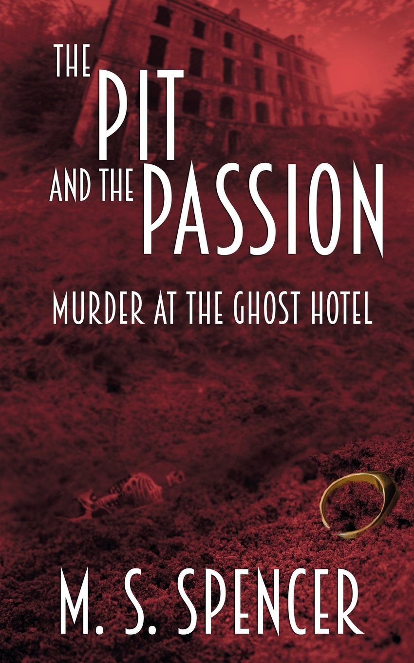 The Pit and the Passion: Murder at the Ghost Hotel pdf epub