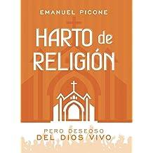 Harto de Religión: Pero Deseoso del Dios Vivo (Spanish Edition) May 30, 2016