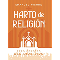 Harto de Religión: Pero Deseoso del Dios Vivo