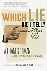 Which Lie Did I Tell?: More Adventures in the Screen Trade Paperback