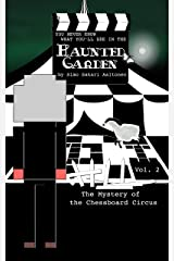 You Never Know What You'll See in the Haunted Garden, Vol. 2: The Mystery of the Chessboard Circus Kindle Edition