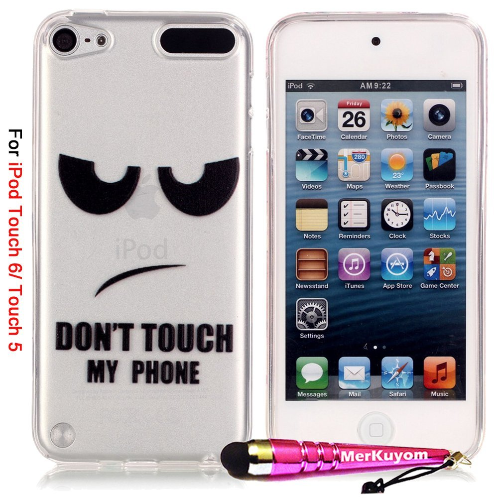 iPod Touch 6 Case / Touch 5 Case, iTouch 5/6 Cover, MerKuyom [Clear Transparent][Slim-Fit] Flexible Gel Soft TPU Cover Skin Case + Stylus For Apple iPod Touch 5 & Touch 6 (Funny DON'T TOUCH MY PHONE)