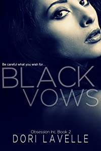 Black Vows: A dark romantic thriller (Obsession Inc. Book 2)