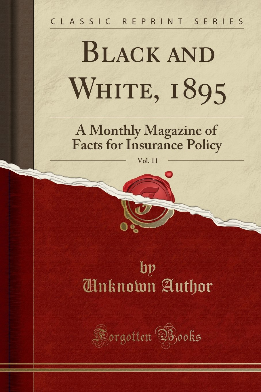Read Online Black and White, 1895, Vol. 11: A Monthly Magazine of Facts for Insurance Policy (Classic Reprint) pdf epub