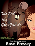 Me and My Ghoulfriends (Larue Donavan Book 1)