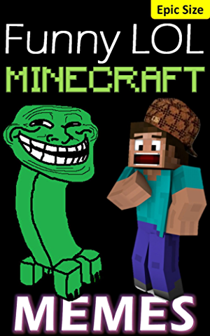 Memes: Minecraft Funny LOL Jokes and Memes Epic Super Sized Pack (Unofficial Parody): Keep Calm and Mine On!
