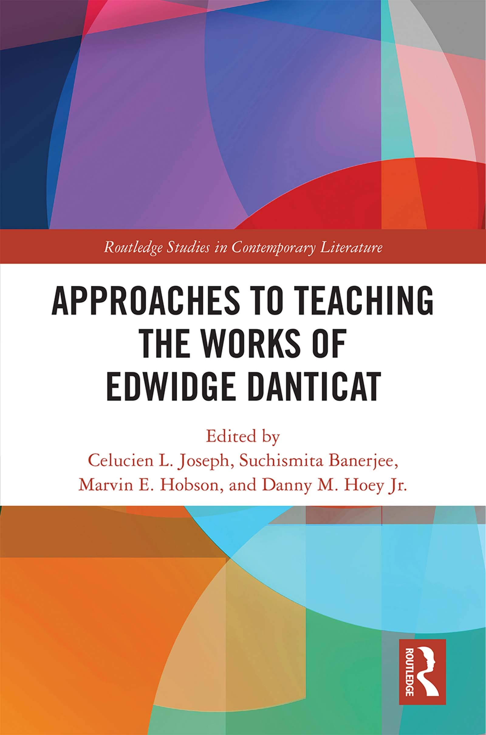 Approaches to Teaching the Works of Edwidge Danticat (Routledge Studies in Contemporary Literature) (English Edition)