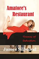 Amatore's Restaurant: Themes of Seduction Kindle Edition