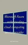Microsoft Azure - understanding cloud computing service provider (English Edition)