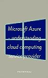 Microsoft Azure - understanding cloud computing service provider