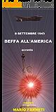 8 SETTEMBRE 1943 - BEFFA ALL'AMERICA
