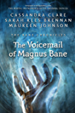 The Bane Chronicles 11: The Voicemail of Magnus Bane