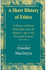 A Short History of Ethics: A History of Moral Philosophy from the Homeric Age to the Twentieth Century, Second Edition Paperback