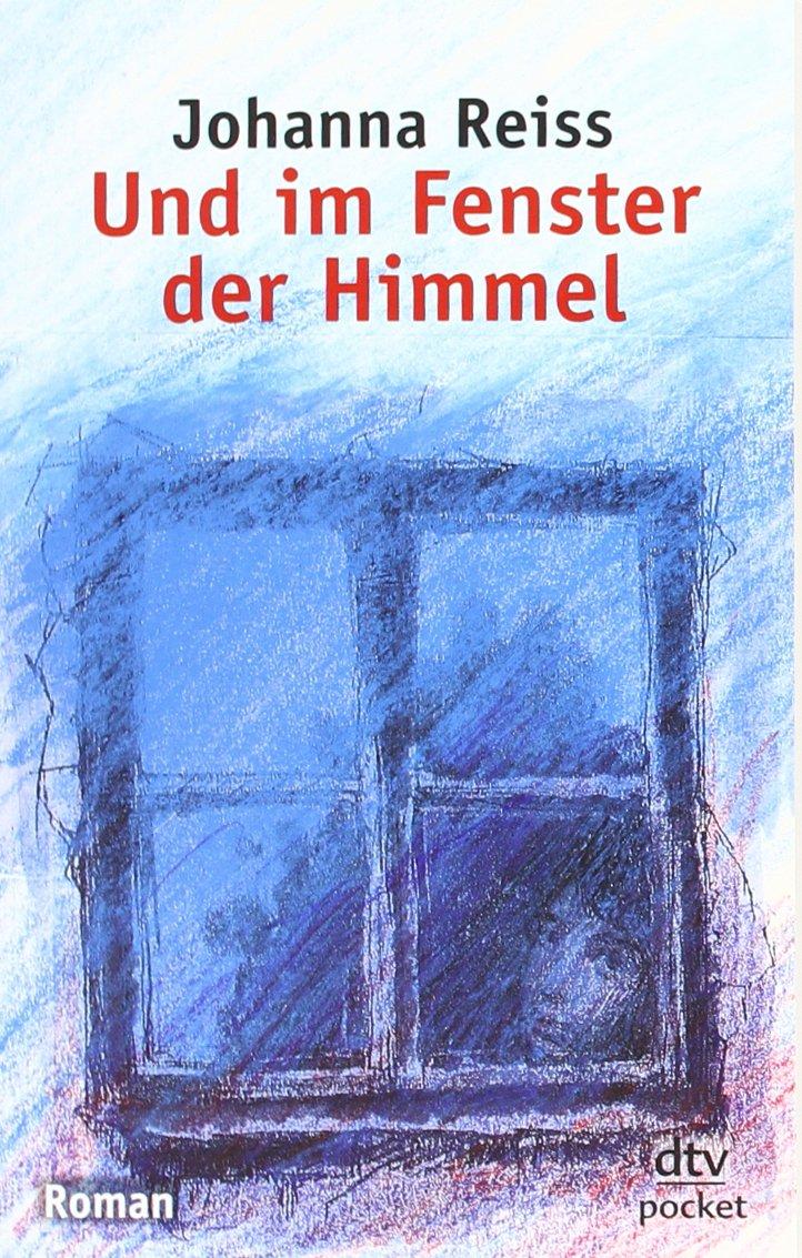Und im Fenster der Himmel: Roman