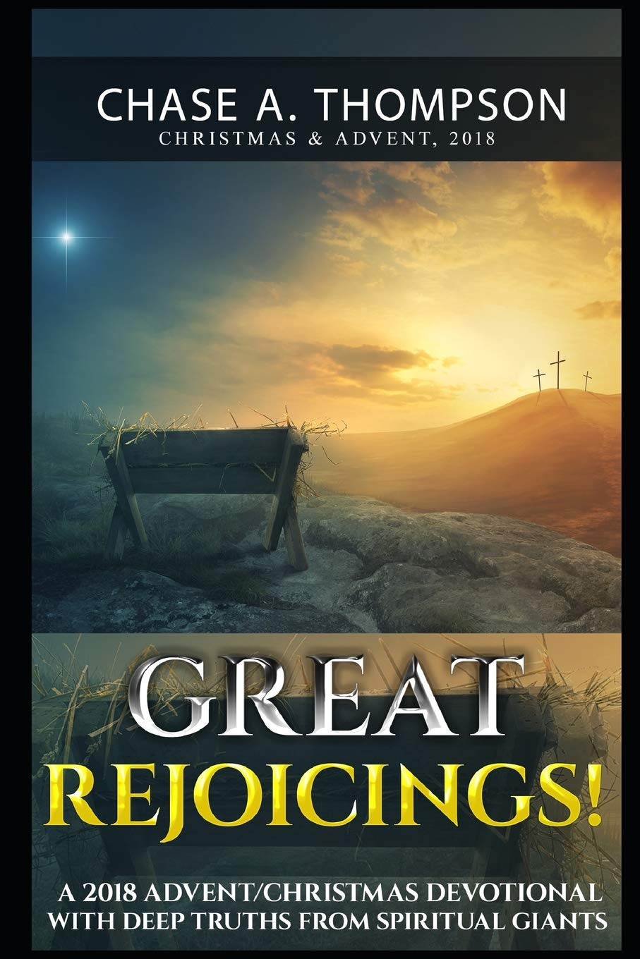 Great Rejoicings   A 2018 Advent Christmas Devotional With Deep Truths From Spiritual Giants.