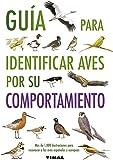 Guía para identificar aves por su comportamiento (Guías Practicas)