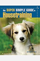 The Super Simple Guide to Housetraining Paperback
