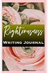 Righteousness Writing Journal Paperback