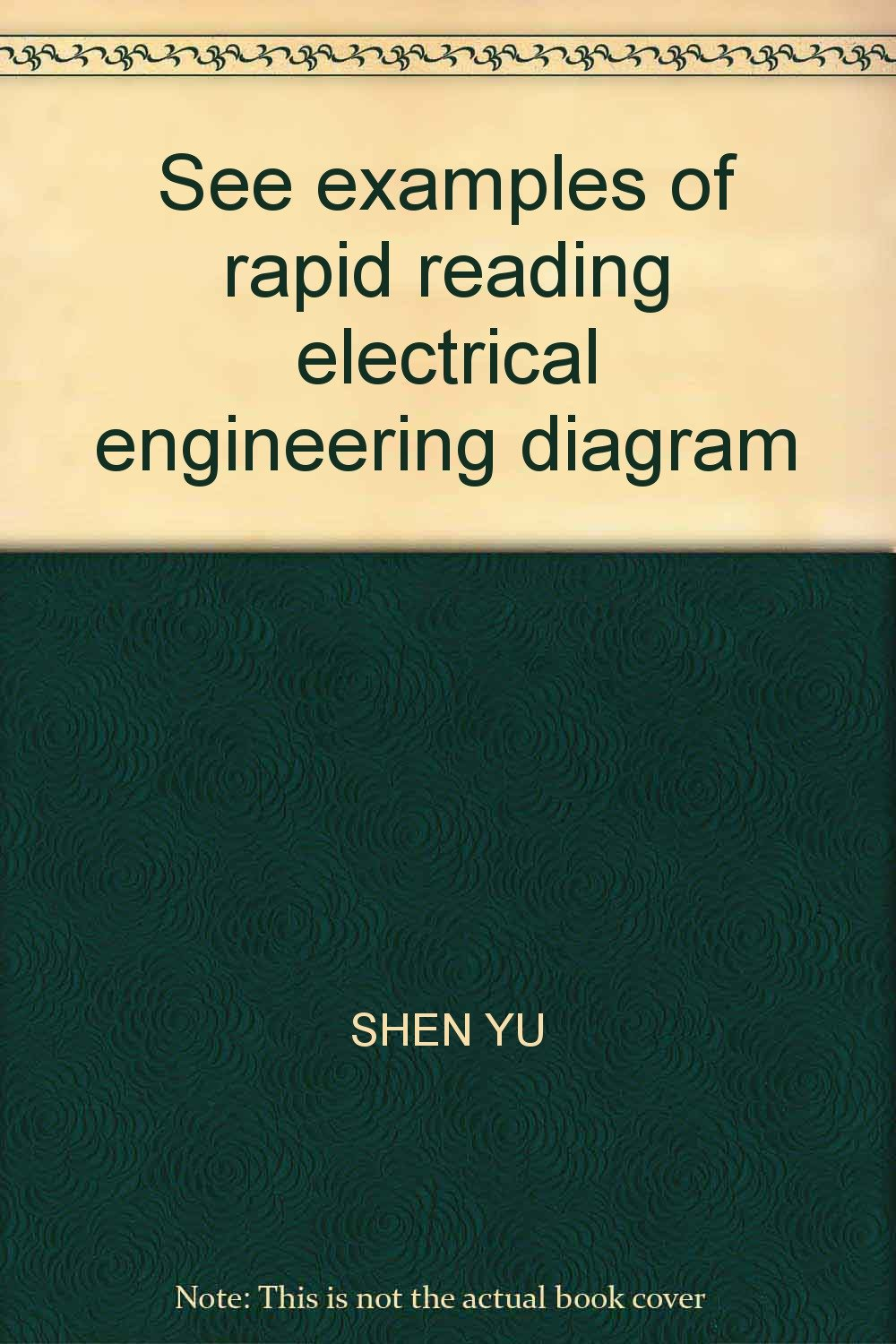 See Examples Of Rapid Reading Electrical Engineering Diagram Shen Read An Drawing Basics Yu 9787111363293 Books