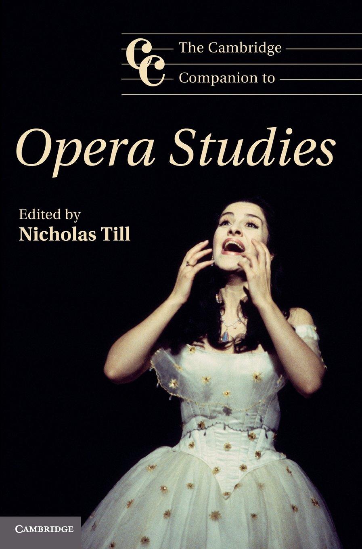 The Cambridge Companion To Opera Studies  Cambridge Companions To Music
