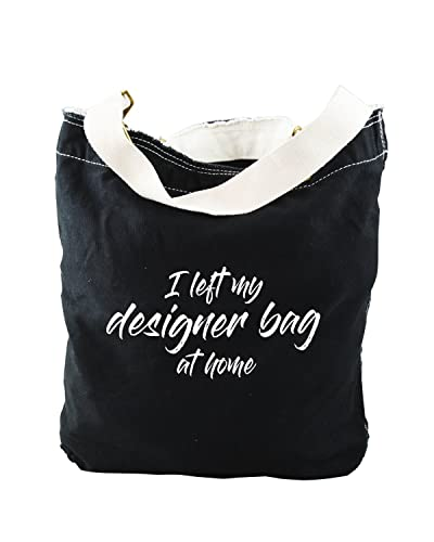 Funny I Left My Designer Bag At Home Black Canvas Slouch Tote Amazon Com