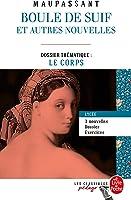 Boule De Suif (Edition Pédagogique): Dossier