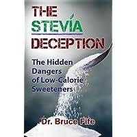 The Stevia Deception: The Hidden Dangers of Low-Calorie Sweeteners
