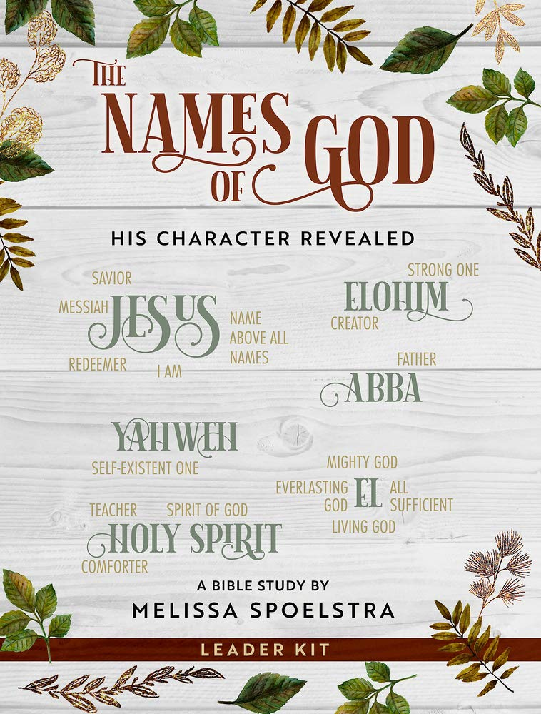 The Names of God - Women's Bible Study Leader Kit: His Character Revealed