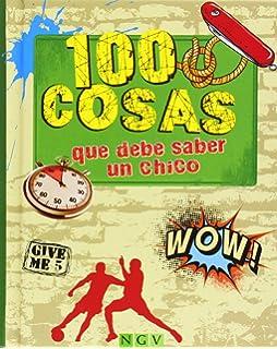 100 COSAS QUE DEBE SABER UN CHICO.(100 COSAS)